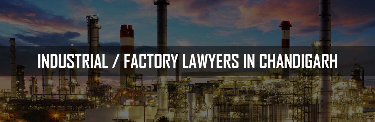 Industrial Factory Lawyers in Chandigarh