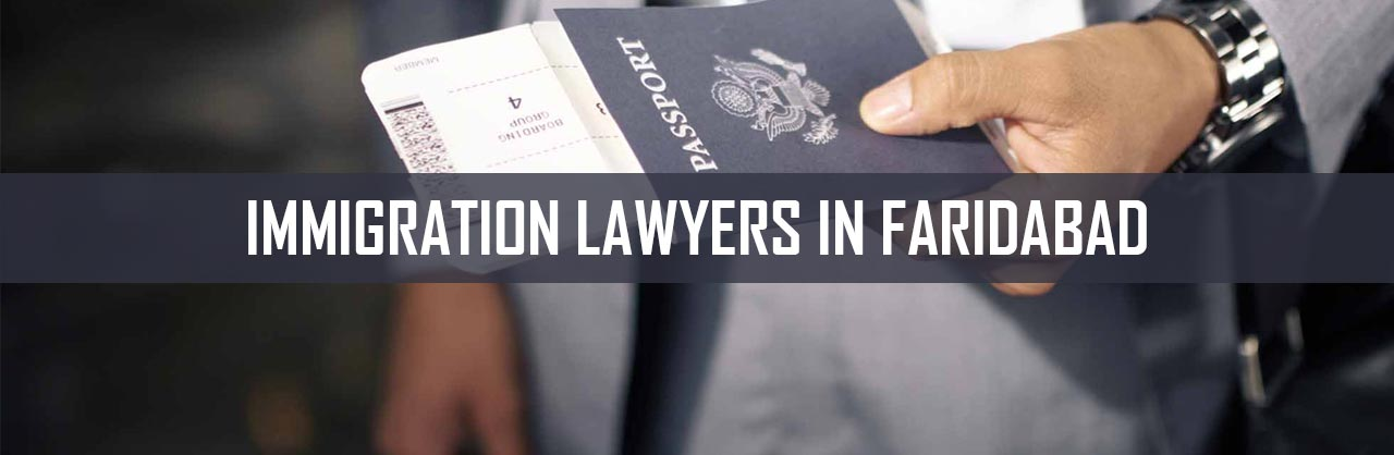 immigration lawyers in Faridabad