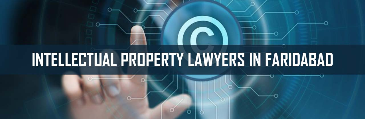 Intellectual Property Lawyers In Faridabad